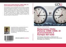Relaciones Chile-Polonia 1989-1990. El acercamiento a Europa del este的封面