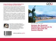 Bookcover of Armas de Guerra: Violencia Sexual en la Sierra Nevada de Santa Marta