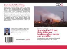 Bookcover of Simulación 2D del flujo bifásico horizontal en ducto con escalón