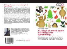 Bookcover of El juego de mesa como estrategia de aprendizaje