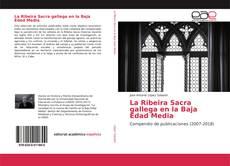 Couverture de La Ribeira Sacra gallega en la Baja Edad Media