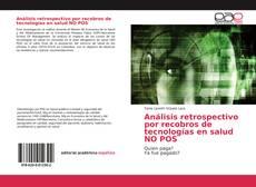 Bookcover of Análisis retrospectivo por recobros de tecnologías en salud NO POS