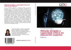 Bookcover of Método dirigido y capacidad critica en educación superior