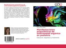 Bookcover of Manifestaciones psiquiátricas de enfermedad orgánica en pediatría