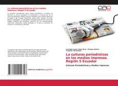 Bookcover of La culturas periodísticas en los medios impresos. Región 5 Ecuador