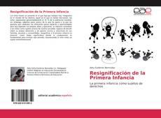 Bookcover of Resignificación de la Primera Infancia