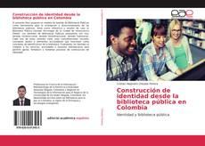 Copertina di Construcción de identidad desde la biblioteca pública en Colombia