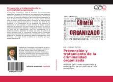 Bookcover of Prevención y tratamiento de la criminalidad organizada