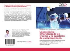 Capa do livro de Laparotomía estandarizada en trauma y la aparición de complicaciones.