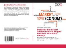 Bookcover of Desafíos del sector audiovisual en Bogotá desde la economía naranja