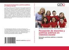 Borítókép a  Percepción de docentes y políticas públicas en violencia escolar - hoz