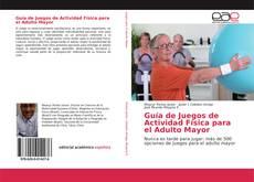 Portada del libro de Guía de Juegos de Actividad Física para el Adulto Mayor