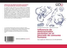 Обложка Influencia de determinados parásitos en el pescado de consumo humano