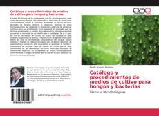 Portada del libro de Catálogo y procedimientos de medios de cultivo para hongos y bacterias