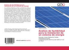 Bookcover of Análisis de factibilidad para la instalación de un sistema de energía