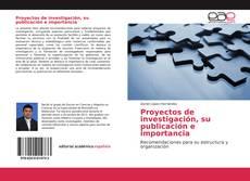Bookcover of Proyectos de investigación, su publicación e importancia