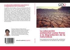 La educación ambiental como freno a la degradación de la naturaleza的封面