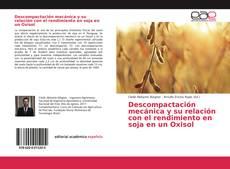Portada del libro de Descompactación mecánica y su relación con el rendimiento en soja en un Oxisol