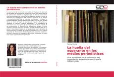 Bookcover of La huella del esperanto en los medios periodísticos