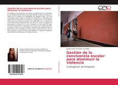 Copertina di Gestión de la convivencia escolar para disminuir la violencia