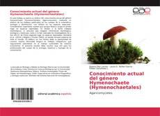 Portada del libro de Conocimiento actual del género Hymenochaete (Hymenochaetales)