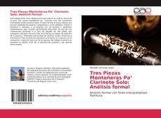 Couverture de Tres Piezas Montañeras Pa' Clarinete Solo: Análisis formal