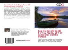 Обложка Los isleños de Santa Fé y su fauna, CET en cazadores del Río Paraná