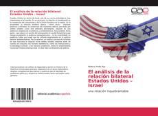 Portada del libro de El análisis de la relación bilateral Estados Unidos – Israel