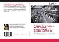 Portada del libro de Proceso de imitación de las barras bravas:LGARS y El Jugador Número 12