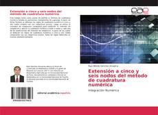 Bookcover of Extensión a cinco y seis nodos del método de cuadratura numérica