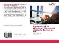 Couverture de Digitalización de Elecciones Electorales mediante Tecnología IoT