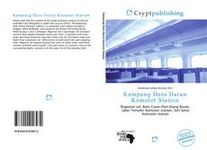 Bookcover of Kampung Dato Harun Komuter Station