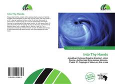 Bookcover of Into Thy Hands