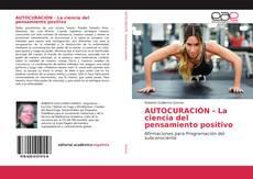Bookcover of AUTOCURACIÓN - La ciencia del pensamiento positivo