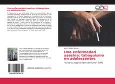 Portada del libro de Una enfermedad asesina: tabaquismo en adolescentes