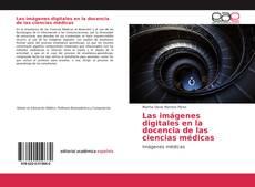 Обложка Las imágenes digitales en la docencia de las ciencias médicas