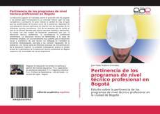 Portada del libro de Pertinencia de los programas de nivel técnico profesional en Bogotá