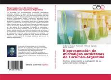 Bioprospección de microalgas autóctonas de Tucumán-Argentina的封面