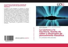 Copertina di La Lectura y la Escritura, fuente de saber y desarrollo de pensamiento filosófico