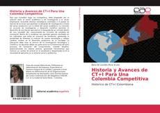 Portada del libro de Historia y Avances de CT+I Para Una Colombia Competitiva