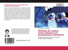 Capa do livro de Utilidad de mallas como refuerzo en anastomosis intestinal