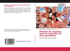 Bookcover of Modelo de negocio para la creación de una guarderia