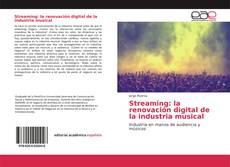 Buchcover von Streaming: la renovación digital de la industria musical