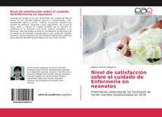 Portada del libro de Nivel de satisfacción sobre el cuidado de Enfermería en neonatos