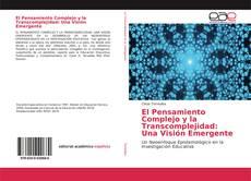 Bookcover of El Pensamiento Complejo y la Transcomplejidad: Una Visión Emergente