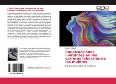 Borítókép a  Construcciones limitantes en las carreras laborales de las mujeres - hoz