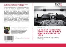 Portada del libro de La Nación Hondureña: conflictos de la élite e idea de nación 1812-1825