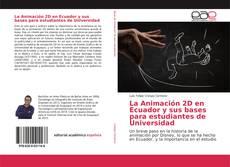 Portada del libro de La Animación 2D en Ecuador y sus bases para estudiantes de Universidad