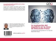 Bookcover of La evaluación del equilibrio en la clase de Educación Física