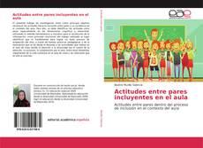 Portada del libro de Actitudes entre pares incluyentes en el aula